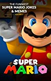 Super Mario: The Funniest Super Mario Jokes & Memes Volume 3