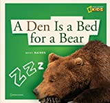 A Den Is a Bed for a Bear, Becky Baines, 1426303092