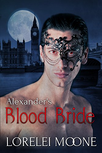 Alexander's Blood Bride: A Steamy BBW Vampire Romance (Vampires of London Book 1) -