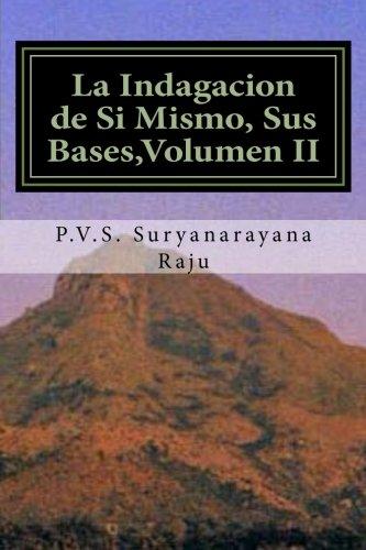La Indagacion de Si Mismo, Sus Bases,Volumen II (Volume 2)  [Raju, Dr. P.V.S. Suryanarayana] (Tapa Blanda)