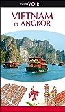 Guides Voir Vietnam et Angkor par Voir