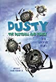 Dusty the Dustball and Family: Their Adventure Begins