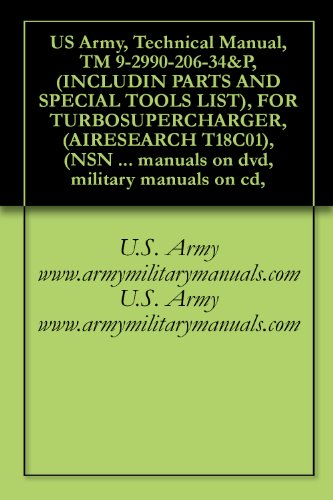 US Army, Technical Manual, TM 9-2990-206-34&P, (INCLUDIN PARTS AND SPECIAL TOOLS LIST), FOR TURBOSUPERCHARGER, (AIRESEARCH T18C01), (NSN 2950-01-048-8870), ... manuals on dvd, military manuals on cd,