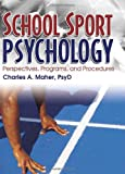School Sport Psychology, Charles A. Maher, 0789019485