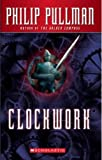 Clockwork, Philip Pullman, 0590129988