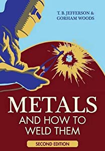 Metals and How To Weld Them from Echo Point Books & Media