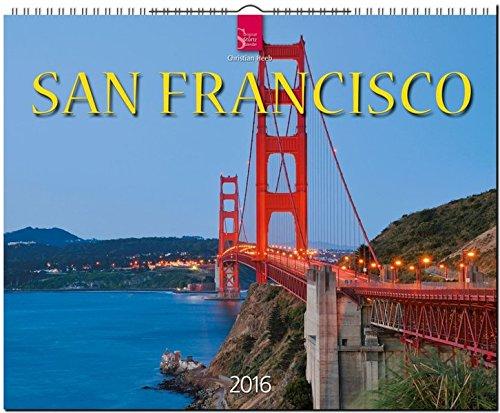 San Francisco 2016: Original Stürtz-Kalender - Großformat-Kalender 60 x 48 cm [Spiralbindung]