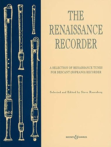 Boosey and Hawkes The Renaissance Recorder (for Descant (Soprano) Recorder) Boosey & Hawkes Chamber Music (Descant Recorder Music)