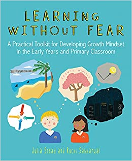 Misinterpreting Growth Mindset Why Were >> Learning Without Fear A Practical Toolkit For Developing Growth