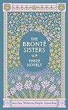 """Bronte Sisters Three Novels. The"""