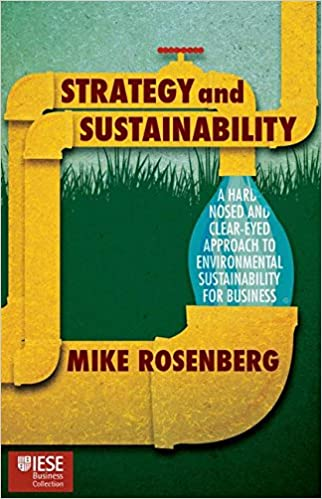 Descargar PDF Gratis Strategy And Sustainability: A Hardnosed And Clear-eyed Approach To Environmental Sustainability For Business