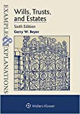Examples and Explanations : Wills Trusts and Estates 6e, Beyer, 1454850051