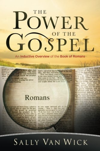Van Wick (The Power of the Gospel: An Inductive Overview of the Book of Romans)