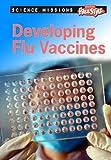 Developing Flu Vaccines, Michael Burgan, 1410938255
