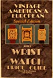 Vintage American and European Wrist Watch Price Guide, Sherry L. Ehrhardt, 0913902594