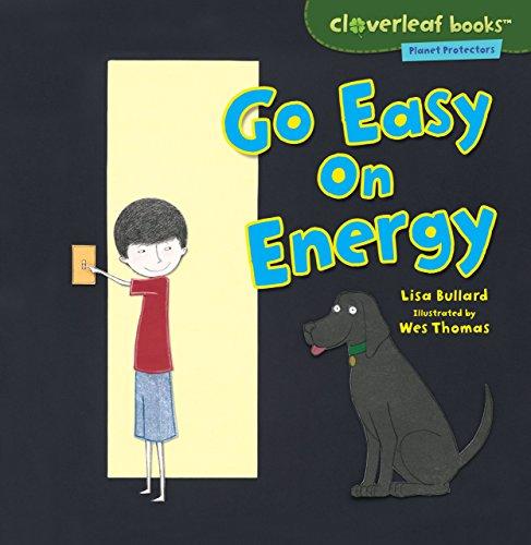 Go Easy on Energy (Cloverleaf Books: Planet Protectors) (Go Green Dinosaurs)