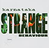 Strange Behaviour: Live by Karnataka (2004-07-26)