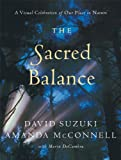 The Sacred Balance, David Suzuki and David A. Suzuki, 1553650654