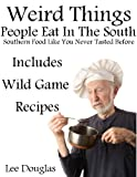 Weird Things People Eat In The South