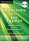 Profiting from Big Trends : Using Options to Catch Big Market Moves, Headley, Price, 1592801889
