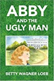 Abby and the Ugly Man