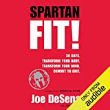 Spartan Fit!: 30 Days. Transform Your