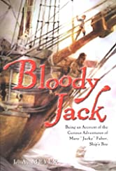 """Bloody Jack: Being an Account of the Curious Adventures of Mary """"Jacky"""" Faber, Ship's Boy (Bloody Jack Adventures Book 1)"""