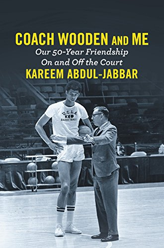 Book Cover: Coach Wooden and Me: Our 50-Year Friendship On and Off the Court