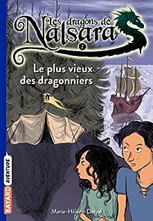 Les dragons de Nalsara 02 : Le plus vieux des dragonniers, Delval, Marie-Hélène