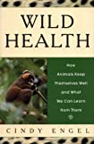 Wild Health, Cindy Engel, 0618071784