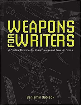 :NEW: The Writer's Guide To Weapons: A Practical Reference For Using Firearms And Knives In Fiction. Etapas Veszprem Nebraska creating rights Lambda cinema 51ezF7UYnHL._SX258_BO1,204,203,200_