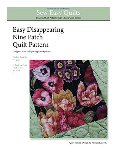 Easy Disappearing Nine Patch Quilt Pattern: Sew Easy ()