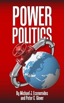 Power Politics by [Glover, Peter C, Economides, Michael]