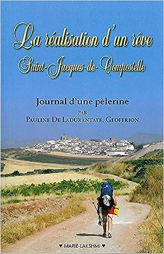 La réalisation d'un rêve - Saint-Jacques-de-Compostelle pdf ebook