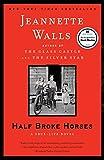 Book cover image for Half Broke Horses: A True-Life Novel