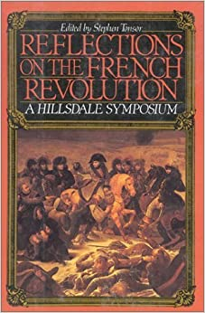 Reflections on the French Revolution: A Hillsdale Symposium by Stephen Tonsor (1990-09-15)