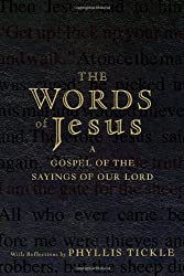 The Words of Jesus: A Gospel of the Sayings of Our Lord with Reflections by Phyllis Tickle