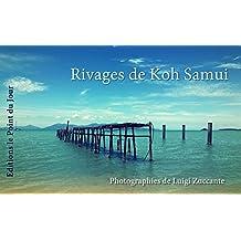 Rivages de Koh Samui: photographies de l'île de Koh Samui (Golfe de Siam) (French Edition)