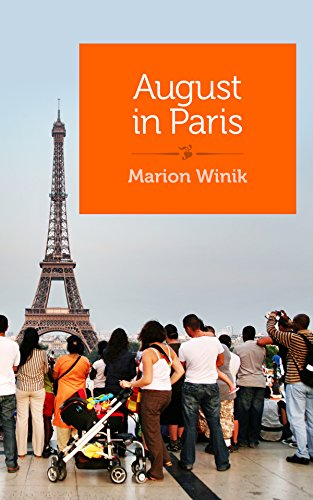 August In Paris: And Other Travel Misadventures
