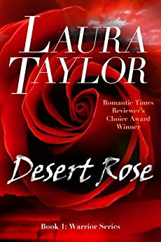 DESERT ROSE: A Military Romance (Warrior Series, #1) (English Edition) de [TAYLOR, LAURA]