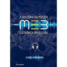 MEB: A História da Música Eletrônica Brasileira