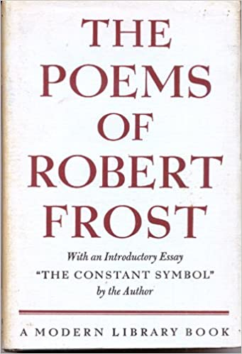 the poems of robert frost an introductory essay the constant  the poems of robert frost an introductory essay the constant symbol by the author robert frost com books