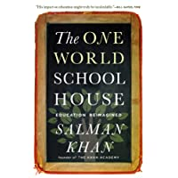 The One World Schoolhouse: Education Reimagined