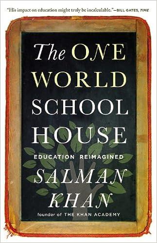 The One World Schoolhouse: Education Reimagined: Salman Khan ...