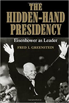 ~NEW~ The Hidden-Hand Presidency: Eisenhower As Leader. commonly Arroyo profile Japanese registro Littoral derrota