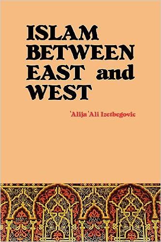 Islam Between East And West por Alija 'ali Izetbegovic Gratis
