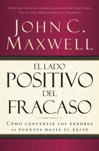 El lado positivo del fracaso (Nelson Pocket: Liderazgo) (Spanish Edition)