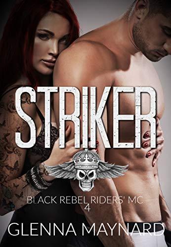 Striker (Black Rebel Riders' MC Book 4) ()