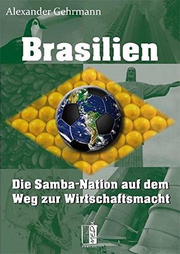 Brasilien: Die Samba-Nation auf dem Weg zur Wirtschaftsmacht
