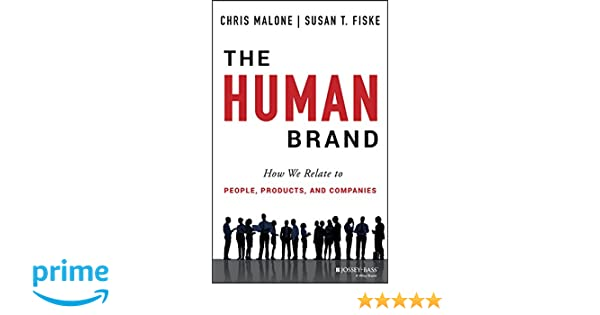 The Human Brand: How We Relate to People, Products, and ...